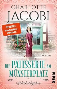 Cover Die Patisserie am Münsterplatz – Schicksalsjahre