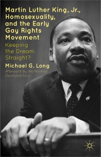 Cover Martin Luther King Jr., Homosexuality, and the Early Gay Rights Movement