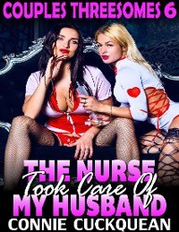 Cover The Nurse Took Care of My Husband : Couples Threesomes 6