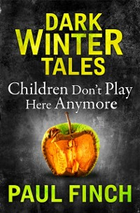 Cover Children Don't Play Here Anymore (Dark Winter Tales)