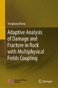 Cover Adaptive Analysis of Damage and Fracture in Rock with Multiphysical Fields Coupling