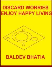 Cover Discard Worries – Enjoy Happy Living