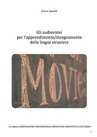 Cover Gli audiovisivi  per l'apprendimento/insegnamento della lingua inglese