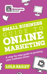 Cover The Small Business Guide to Online Marketing