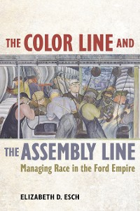 Cover The Color Line and the Assembly Line