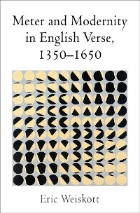 Cover Meter and Modernity in English Verse, 1350-1650
