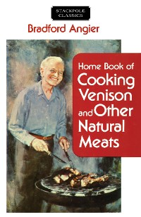 Cover Home Book of Cooking Venison and Other Natural Meats