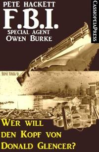 Cover Wer will den Kopf von Donald Glencer? (FBI Special Agent)