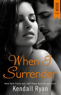 Cover When I Surrender (When I Break Series, Book 2)