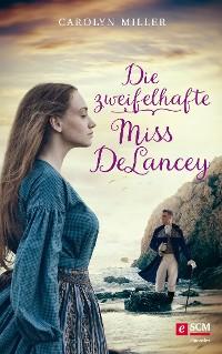 Cover Die zweifelhafte Miss DeLancey