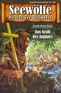 Cover Seewölfe - Piraten der Weltmeere 624