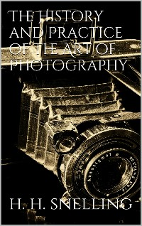 Cover The History and Practice of the Art of Photography