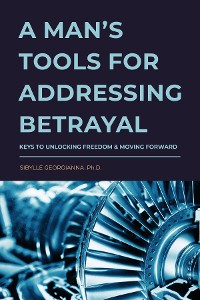 Cover A Man's Tools for Addressing Betrayal