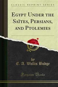 Cover Egypt Under the Saïtes, Persians, and Ptolemies