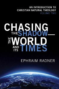 Cover Chasing the Shadow—the World and Its Times
