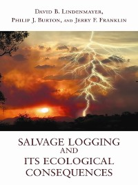 Cover Salvage Logging and Its Ecological Consequences