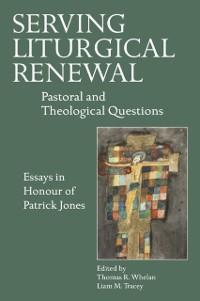 Cover Serving Liturgical Renewal