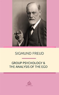 Cover Group Psychology and The Analysis of The Ego