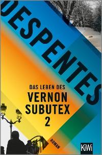 Cover Das Leben des Vernon Subutex 2