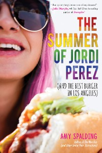 Cover The Summer of Jordi Perez (And the Best Burger in Los Angeles)