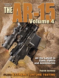 Cover The Gun Digest Book of the AR-15, Volume 4