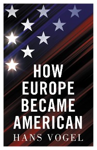 Cover How Europe Became American