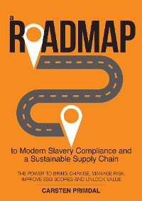 Cover A Roadmap to Modern Slavery Compliance and a Sustainable Supply Chain