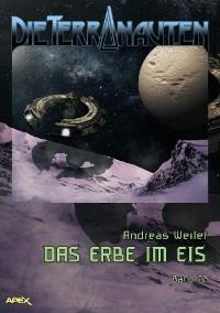 Cover DIE TERRANAUTEN, Band 72: DAS ERBE IM EIS