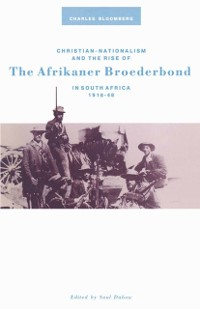 Cover Christian Nationalism and the Rise of the Afrikaner Broederbond in South Africa, 1918-48