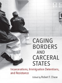 Cover Caging Borders and Carceral States