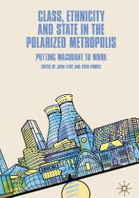 Cover Class, Ethnicity and State in the Polarized Metropolis
