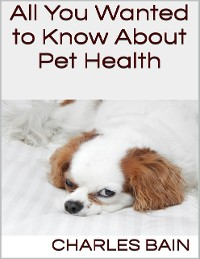 Cover All You Wanted to Know About Pet Health