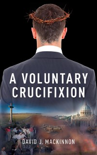 Cover A Voluntary Crucifixion