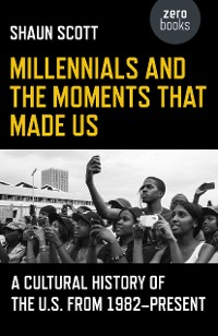 Cover Millennials and the Moments That Made Us