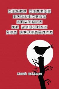 Cover Seven Spiritual Secrets to Success and Abundance