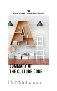 Cover The Culture Code: The Secrets of Highly Successful Groups