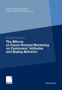 Cover The Effects of Cause-Related Marketing on Customers' Attitudes and Buying Behavior