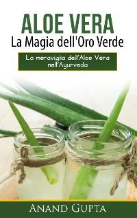 Cover Aloe Vera: La Magia dell'Oro Verde
