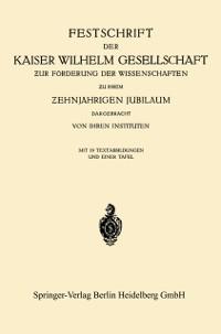 Cover Festschrift der Kaiser Wilhelm Gesellschaft   ur Forderung der Wissenschaften   u ihrem   ehnjahrigen Jubilaum Dargebracht von ihren Instituten