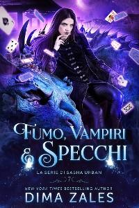 Cover Fumo, Vampiri e Specchi: La serie di Sasha Urban, Libro 7