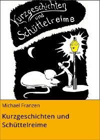 Cover Kurzgeschichten und Schüttelreime
