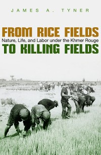 Cover From Rice Fields to Killing Fields