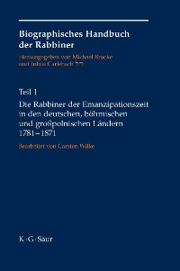 Cover Die Rabbiner der Emanzipationszeit in den deutschen, böhmischen und großpolnischen Ländern 1781-1871
