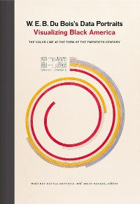 Cover W. E. B. Du Bois's Data Portraits