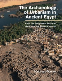 Cover Archaeology of Urbanism in Ancient Egypt