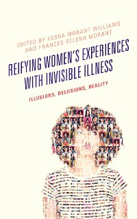 Cover Reifying Women's Experiences with Invisible Illness