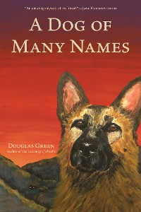 Cover A Dog of Many Names