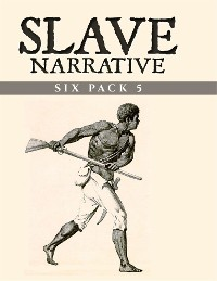 Cover Slave Narrative Six Pack 5