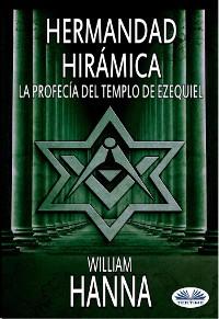 Cover Hermandad Hirámica: La Profecía Del Templo De Ezequiel