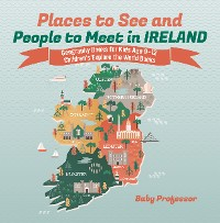 Cover Places to See and People to Meet in Ireland - Geography Books for Kids Age 9-12 | Children's Explore the World Books